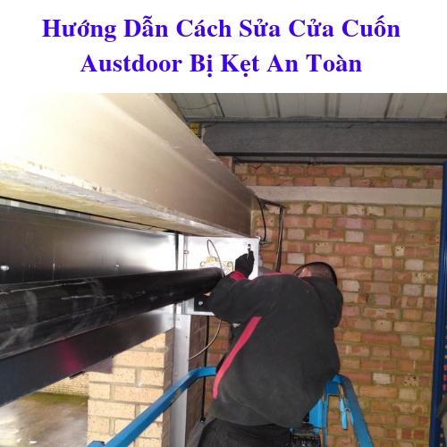 Hướng Dẫn Cách Sửa Cửa Cuốn Austdoor Bị Kẹt An Toàn
