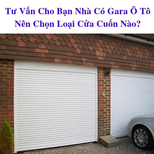 Nhà Có Gara Ô Tô Nên Chọn Loại Cửa Cuốn Nào?