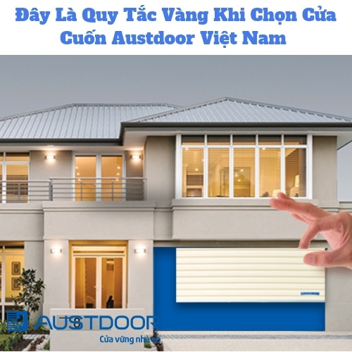 Chọn Cửa Cuốn Austdoor Việt Nam