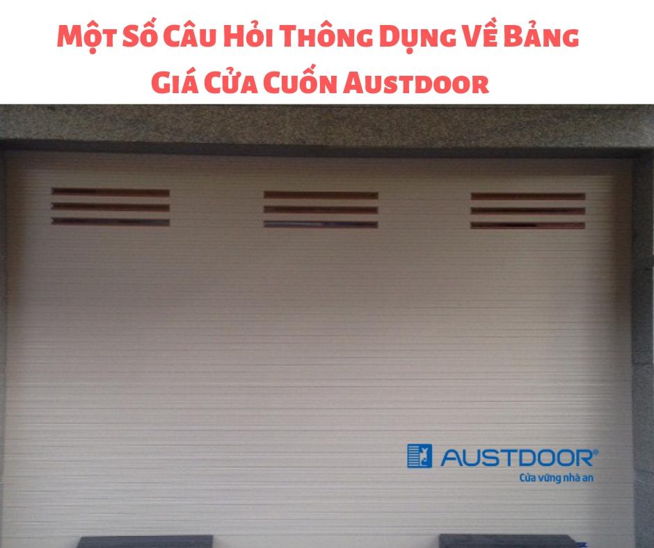 Một Số Câu Hỏi Thông Dụng Về Bảng Giá Cửa Cuốn Austdoor